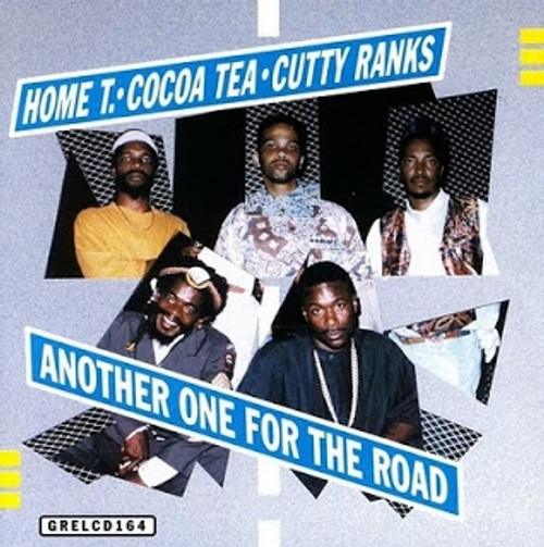 Another One For The Road - Home T / Cocoa Tea / Shabba Ranks