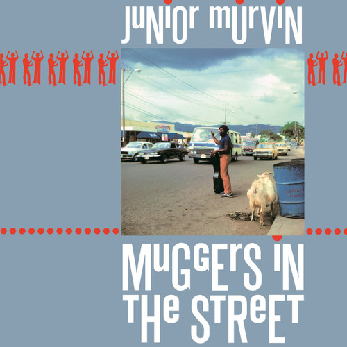 Muggers In The Streets - Junior Murvin