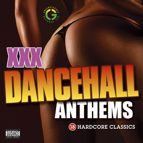 Xxx Dancehall Anthems:18 Hardcore Classics - Various Artists