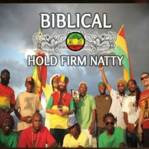 Hold Firm Natty - Biblical