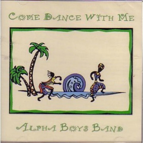 Come Dance With Me - Alpha Boys Band