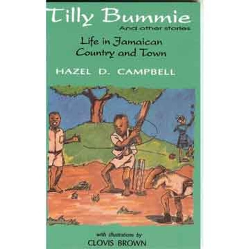Tilly Bummie Life In Jamaican Country And Town - Hazel D. Campbell