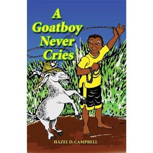 A Goatboy Never Cries - Hazel D. Campbell