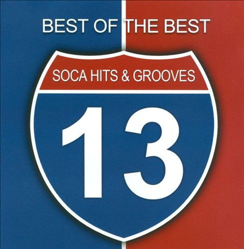 Soca Hits & Grooves 2013 - Various Artists