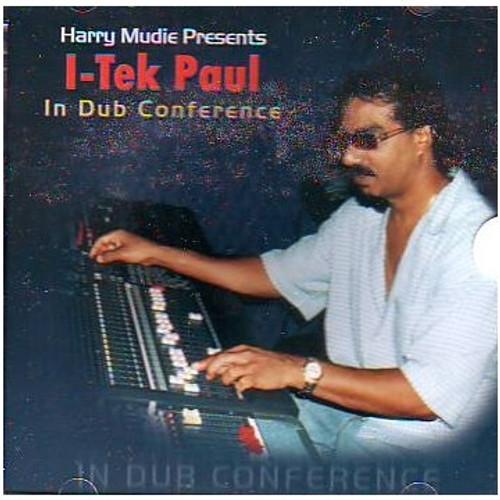 Harry Mudie Presents I-tek Paul Dub Conference - I Tek Paul
