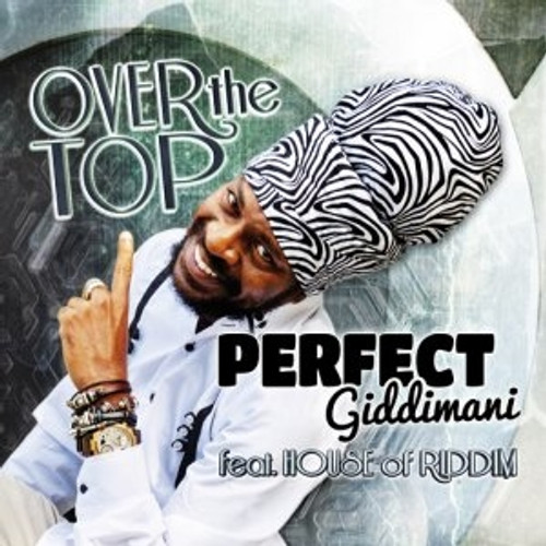 Over The Top - Perfect Giddimani