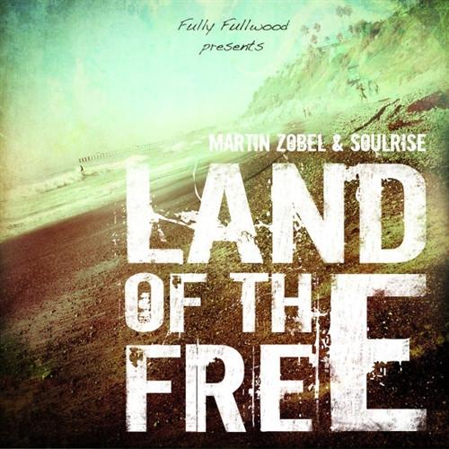 Land Of The Free - Martin Zobel & Soulrise