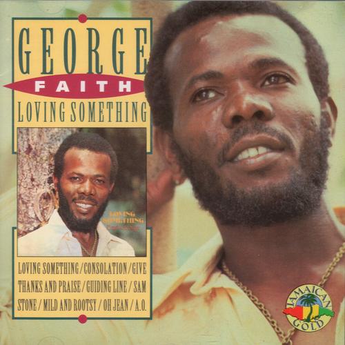 Loving Something - George Faith