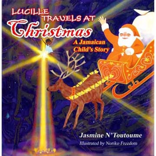 Lucille Travels At Christmas - A Jamaican Child's Story