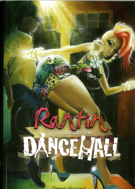 Rantin Frominside The Dancehall - Dennis Howard