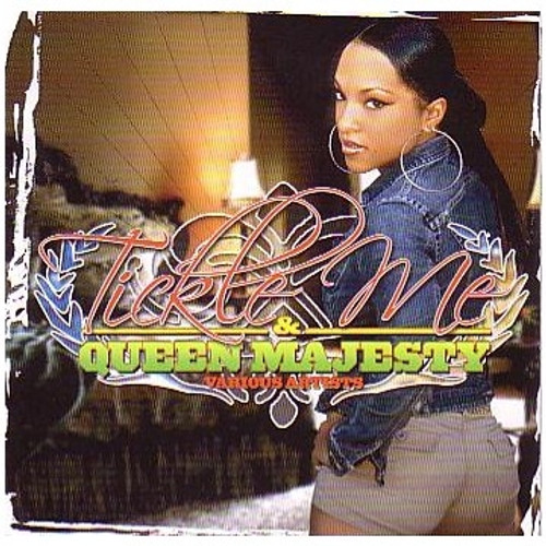 Tickle Me & Queen Majesty - Various Artists