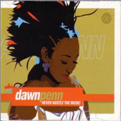 Never Hustle The Music - Dawn Penn