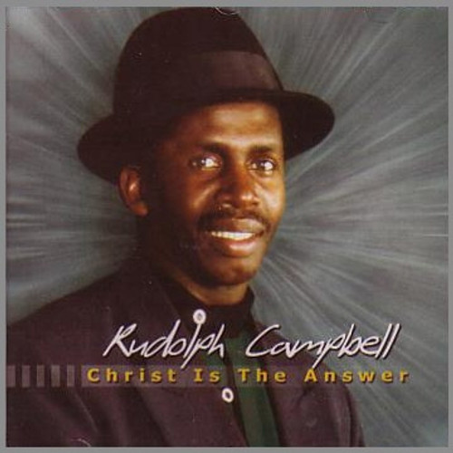 Christ Is The Answer - Rudolph Campbell