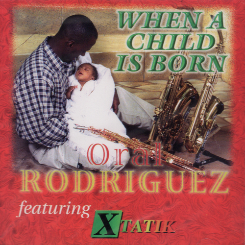When A Child Is Born - Xtatic & Rodriguez