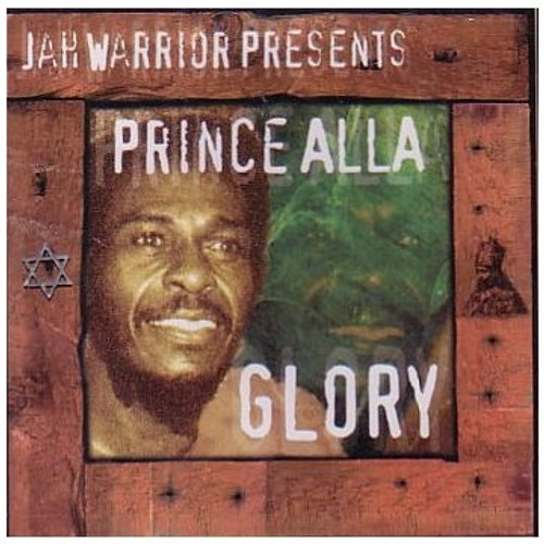 Jah Warrior Presents Prince Alla Glory - Prince Alla