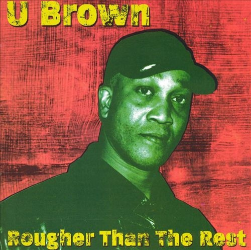 Rougher Than The Rest - U Brown