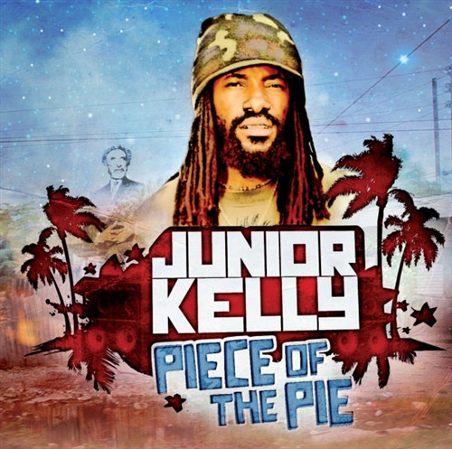 Piece Of The Pie - Junior Kelly