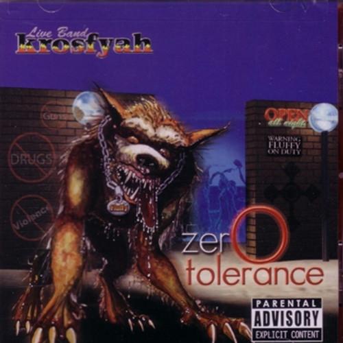 Zero Tolerance - Krosfyah
