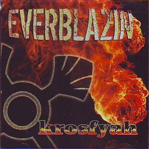 Ever Blazin - Krosfyah