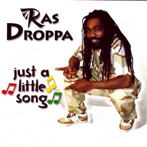 Just A Little Song - Ras Droppa