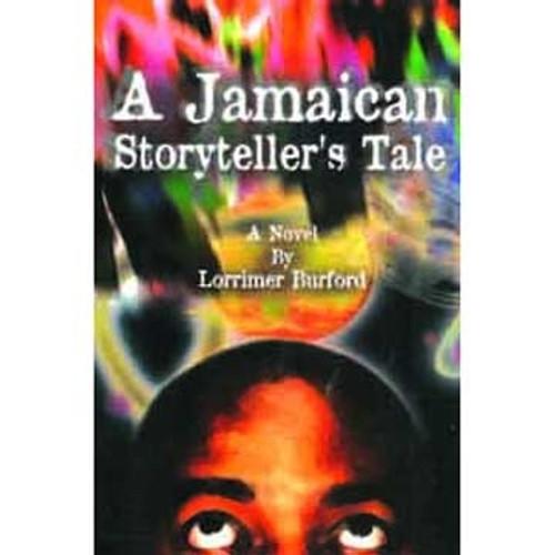 A Jamaican Storyteller's Tale - Lorrimer Burford