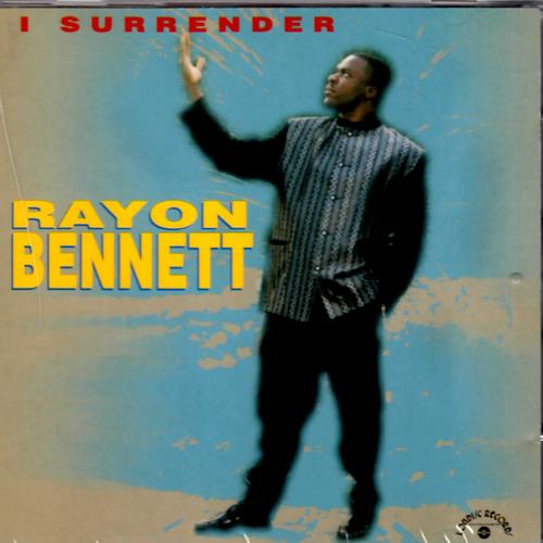 I Surrender - Rayon Bennett