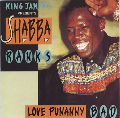 Love Punanny Bad - Shabba Ranks