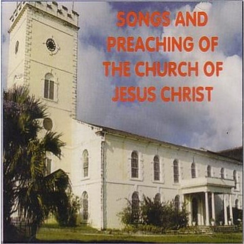 Songs And Preaching - Church Of Jesus Christ