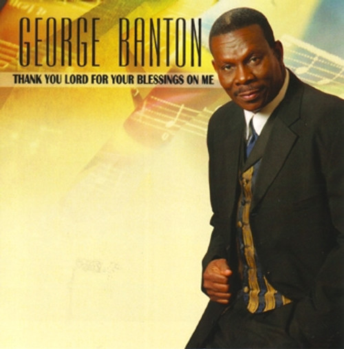 Thank You Lord For Your Blessings On Me - George Banton