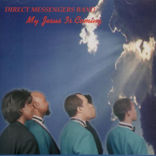 My Jesus Is Coming - Direct Messengers
