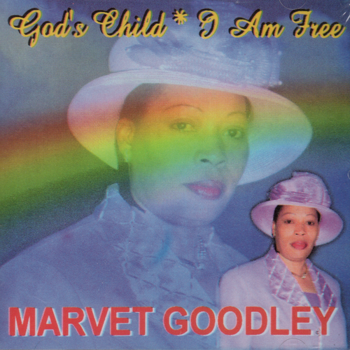 God's Child - I Am Free - Marvet Goodley