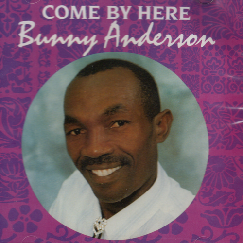 Come By Here - Bunny Anderson