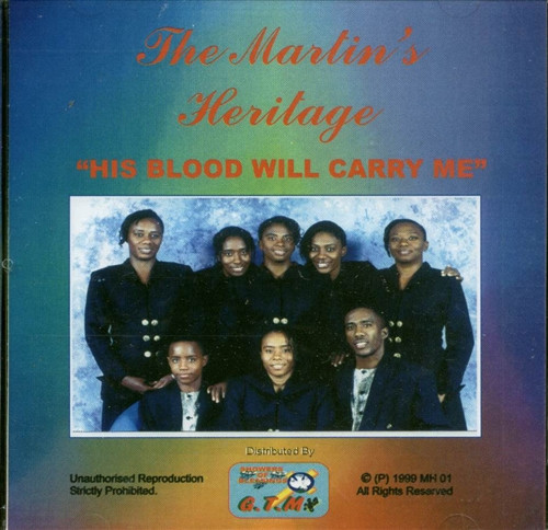 His Blood Will Carry Me - The Martin's Heritage