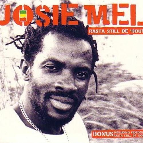 Rasta Still De Bout - Josie Mel