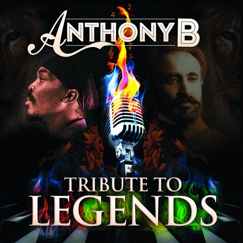 Tribute To Legends - Anthony B