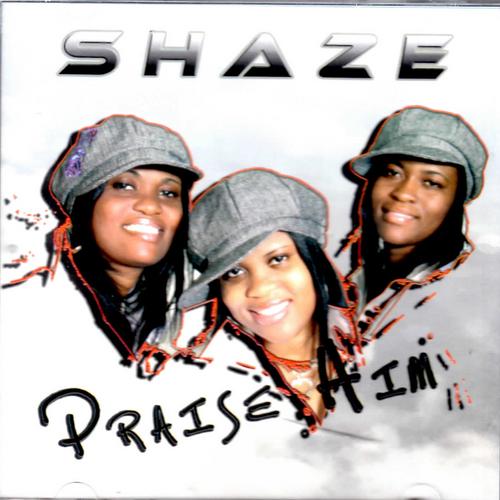 Praise Him - Shaze