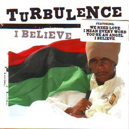 I Believe - Turbulence