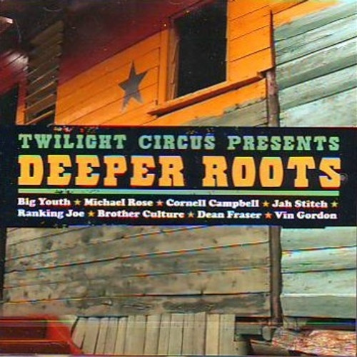 "Twilight Circus Presents""deeper Roots"" - Various Artists"