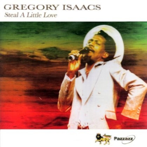 Steal A Little Love  /  Gregory Isaacs