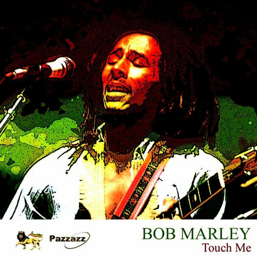 Touch Me - Bob Marley