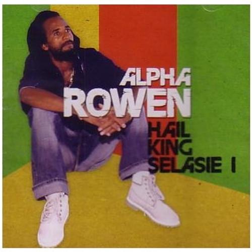 Hail King Selasie I - Alpha Rowen