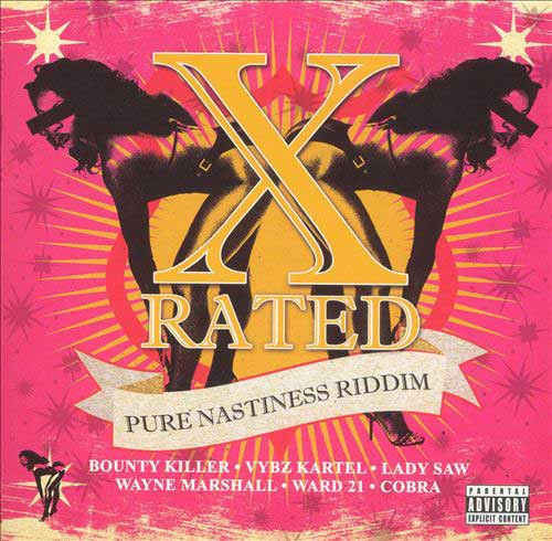 X Rated Pure Nastiness Riddim - Various Artists