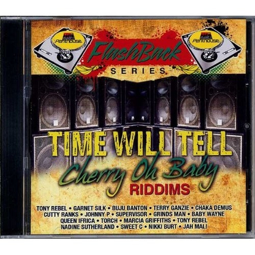 Time Will Tell - Cherry Oh Baby Riddims - Various Artists