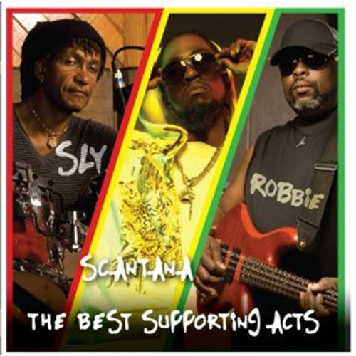 The Best Supporting Acts - Sly & Robie And Scatana