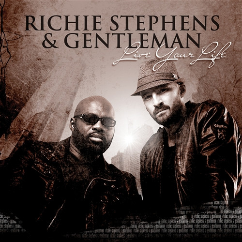 Live Your Life - Richie Stephens & Gentleman