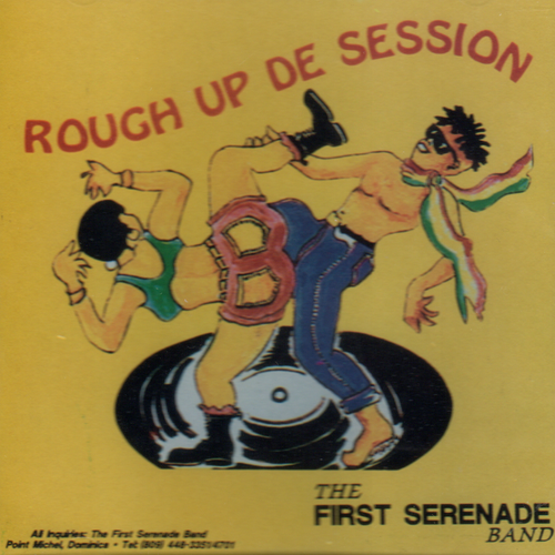 Rough Up De Session - The First Serenade Band