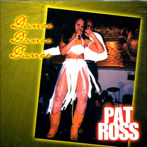Dance Dance Dance - Pat Ross