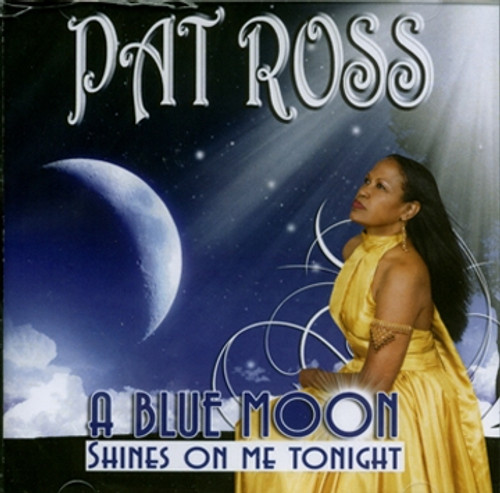 A Blue Moon Shines On Me Tonight - Pat Ross