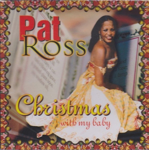 Christmas With My Baby - Pat Ross