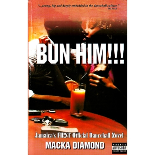 Bun Him!!! - Macka Diamond